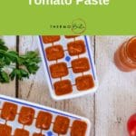 Thermomix tomato paste in ice cube trays on white wood table, green banner for pinterest