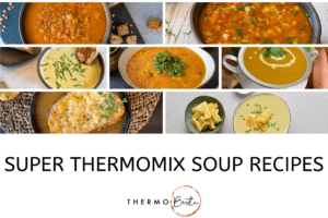 seven different soup recipes with blog post title underneath: super thermomix soup recipes, with thermobexta logo underneath